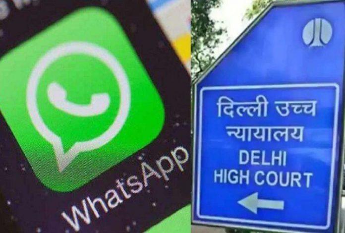 whatsapp privacy policy delhi hc 1618995637